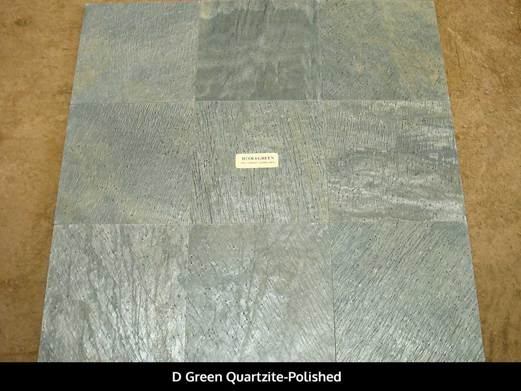 D Green Quartzite